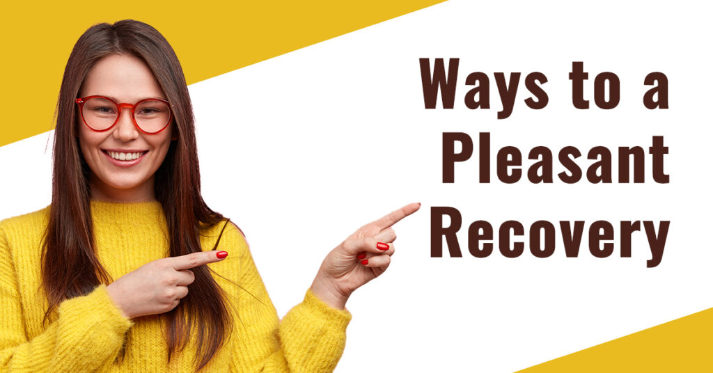 Ways to a pleasant recovery